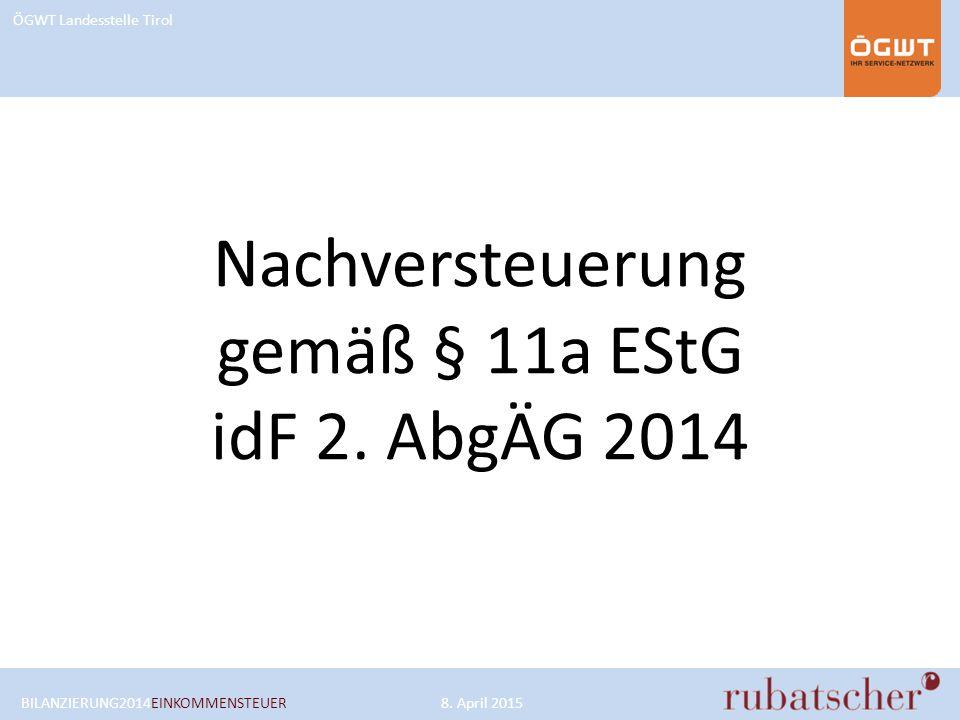 ÖGWT Landesstelle Tirol Nachversteuerung gemäß § 11a EStG idF 2.