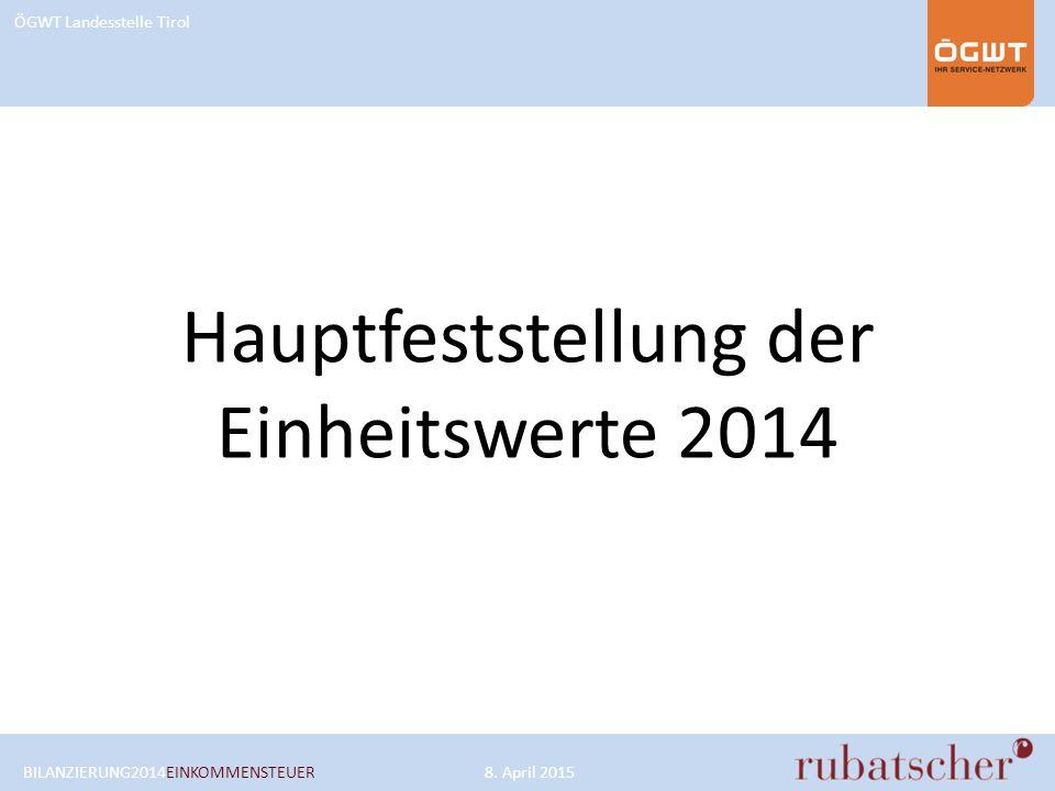 ÖGWT Landesstelle Tirol Hauptfeststellung der Einheitswerte 2014 BILANZIERUNG2014EINKOMMENSTEUER8.