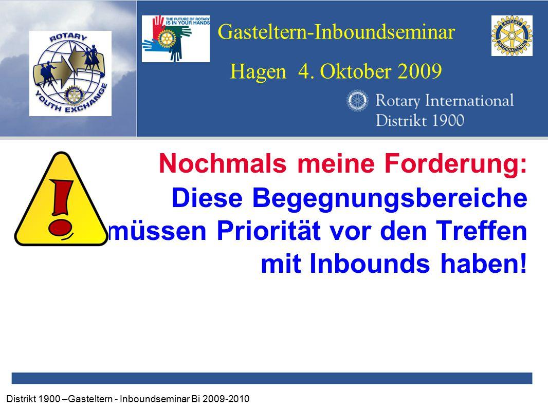 Distrikt 1900 –Gasteltern - Inboundseminar Bi 2009-2010 Gasteltern-Inboundseminar Hagen 4.