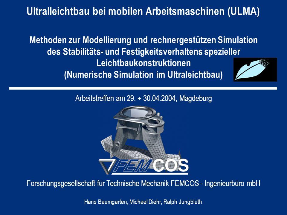 ULMA Software-Werkzeuge bei FEMCOS Universelle CAD-Software COSMESH FEMCOS – Ingenieurbüro mbH FEMAP SDRC HYPERMESH Altair Finite-Elemente-System COSAR FEMCOS Nastran2COSAR FEMCOS OneSpace Designer CoCreate FE-Preprozessor