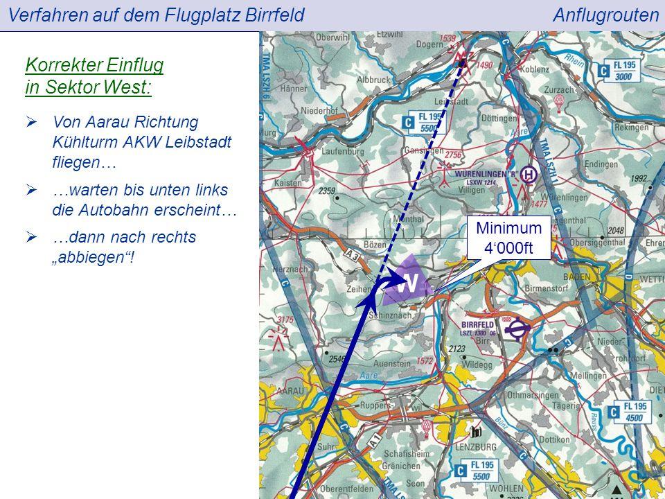 """Verfahren auf dem Flugplatz BirrfeldAnflugrouten  Von Aarau Richtung Kühlturm AKW Leibstadt fliegen…  …warten bis unten links die Autobahn erscheint… Korrekter Einflug in Sektor West:  …dann nach rechts """"abbiegen ."""