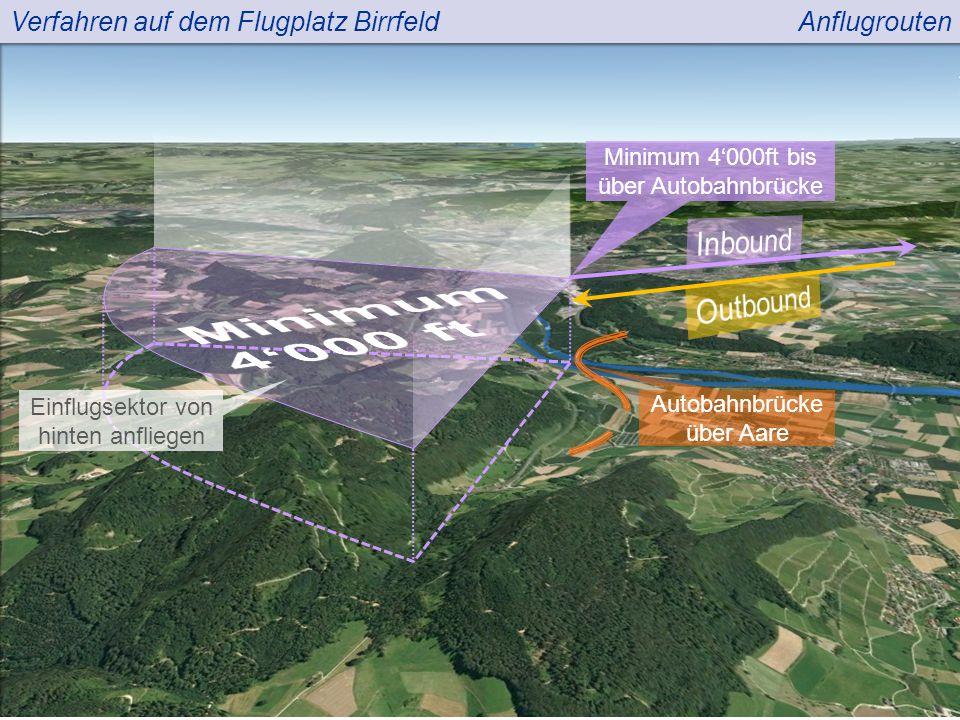 Verfahren auf dem Flugplatz BirrfeldAnflugrouten Minimum 4'000ft bis über Autobahnbrücke Autobahnbrücke über Aare Einflugsektor von hinten anfliegen