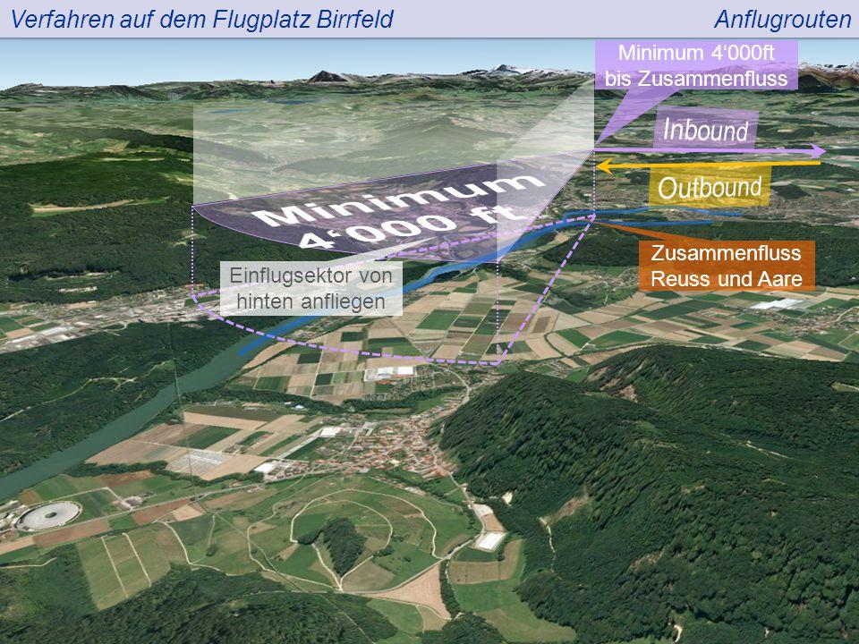 Verfahren auf dem Flugplatz BirrfeldAnflugrouten Zusammenfluss Reuss und Aare Minimum 4'000ft bis Zusammenfluss Einflugsektor von hinten anfliegen