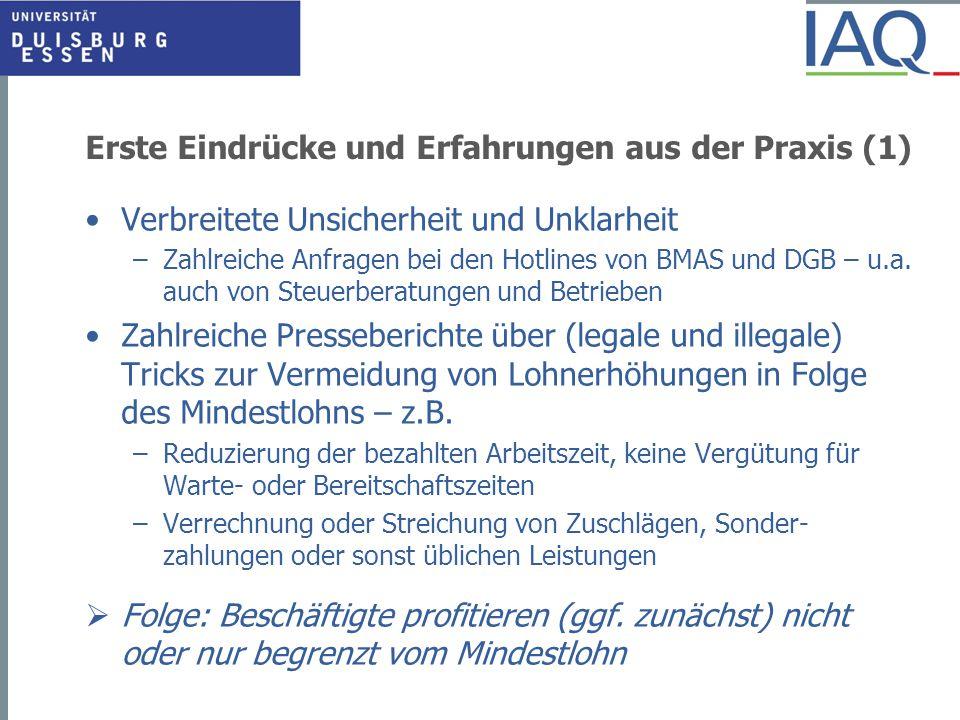 Erste Eindrücke und Erfahrungen aus der Praxis (1) Verbreitete Unsicherheit und Unklarheit –Zahlreiche Anfragen bei den Hotlines von BMAS und DGB – u.a.