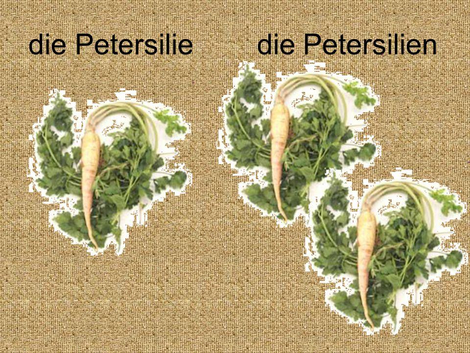 die Petersilie die Petersilien