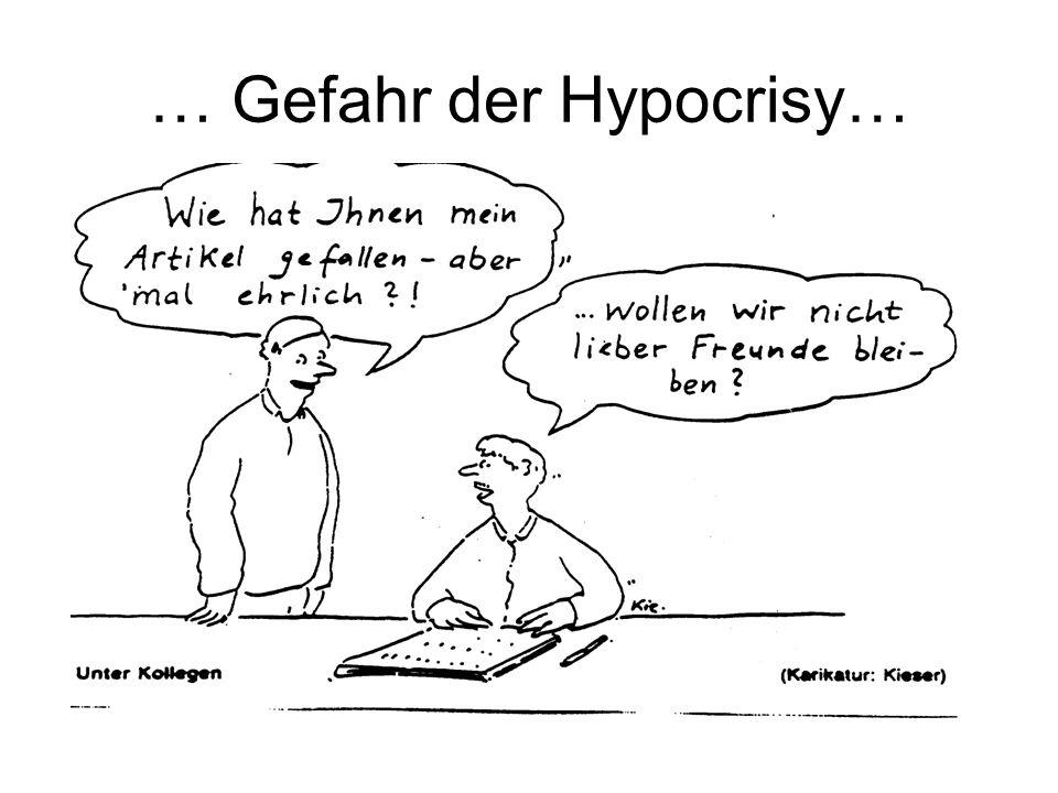 … Gefahr der Hypocrisy…