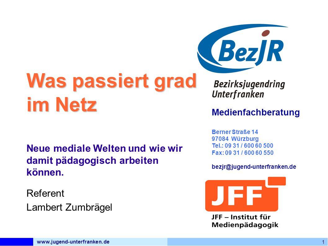 www.jugend-unterfranken.de 1 Medienfachberatung Berner Straße 14 97084 Würzburg Tel.: 09 31 / 600 60 500 Fax: 09 31 / 600 60 550 bezjr@jugend-unterfranken.de Was passiert grad im Netz Neue mediale Welten und wie wir damit pädagogisch arbeiten können.