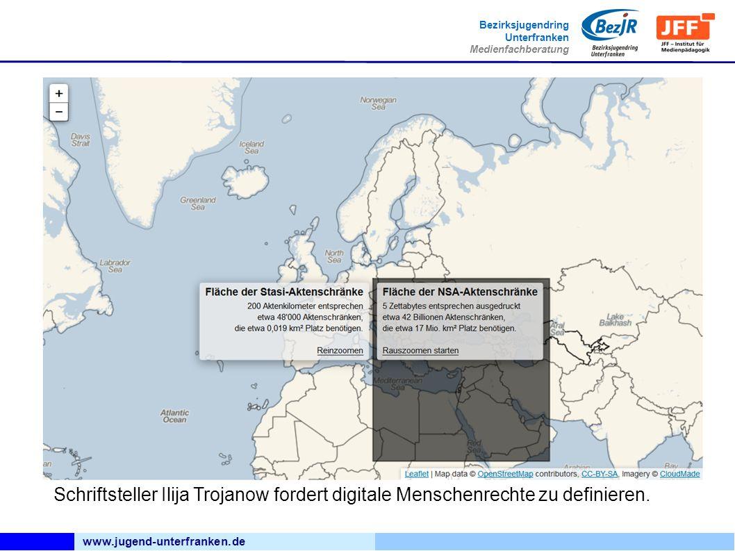 www.jugend-unterfranken.de Bezirksjugendring Unterfranken Medienfachberatung Schriftsteller Ilija Trojanow fordert digitale Menschenrechte zu definier