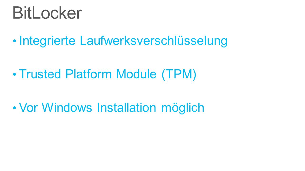 Integrierte Laufwerksverschlüsselung Trusted Platform Module (TPM) Vor Windows Installation möglich