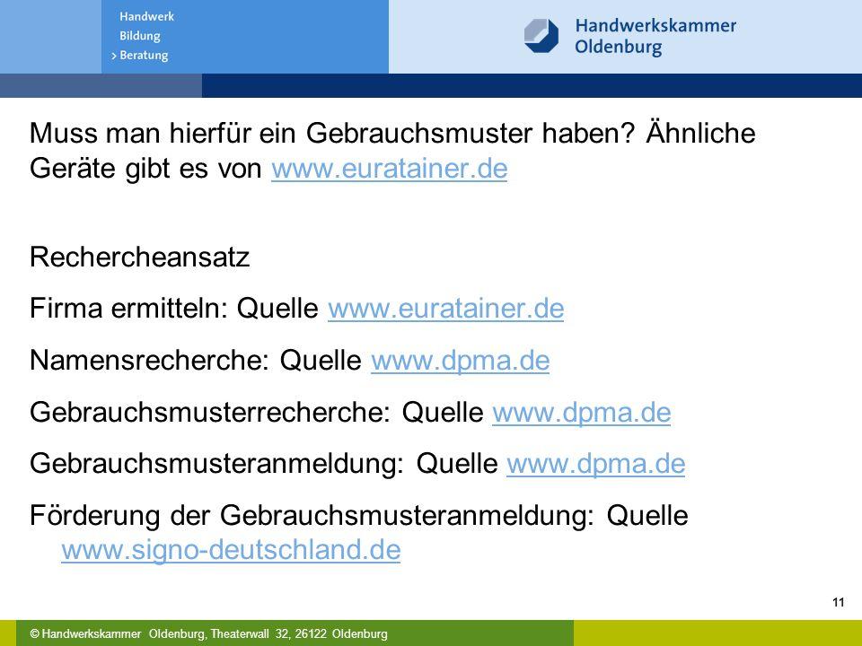 © Handwerkskammer Oldenburg, Theaterwall 32, 26122 Oldenburg Muss man hierfür ein Gebrauchsmuster haben? Ähnliche Geräte gibt es von www.euratainer.de