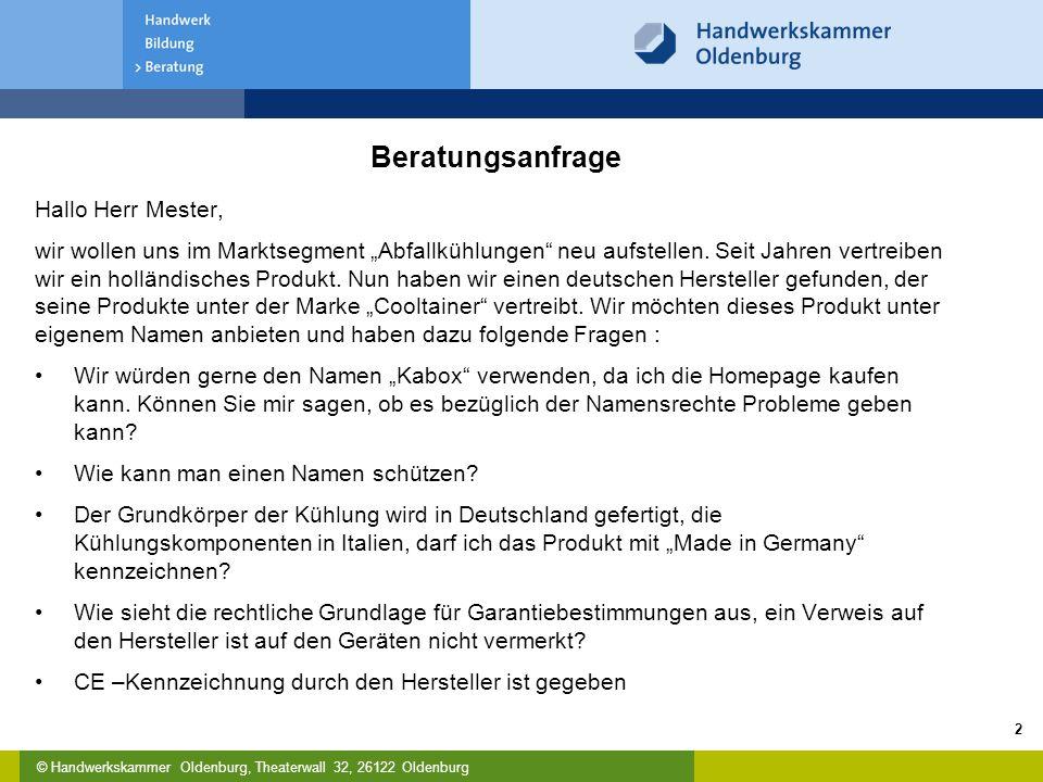 """© Handwerkskammer Oldenburg, Theaterwall 32, 26122 Oldenburg Beratungsanfrage Hallo Herr Mester, wir wollen uns im Marktsegment """"Abfallkühlungen"""" neu"""