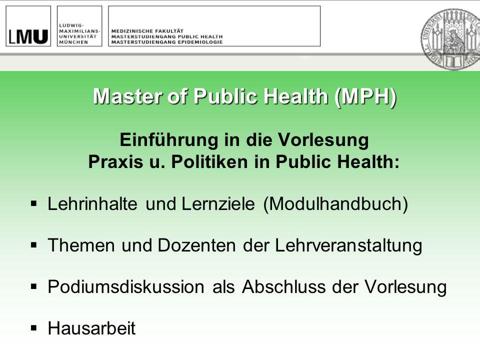 Master of Public Health (MPH) Einführung in die Vorlesung Praxis u.