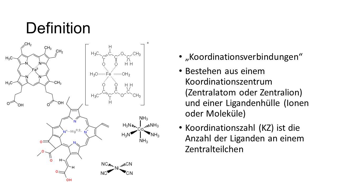 """Definition """"Koordinationsverbindungen"""" Bestehen aus einem Koordinationszentrum (Zentralatom oder Zentralion) und einer Ligandenhülle (Ionen oder Molek"""