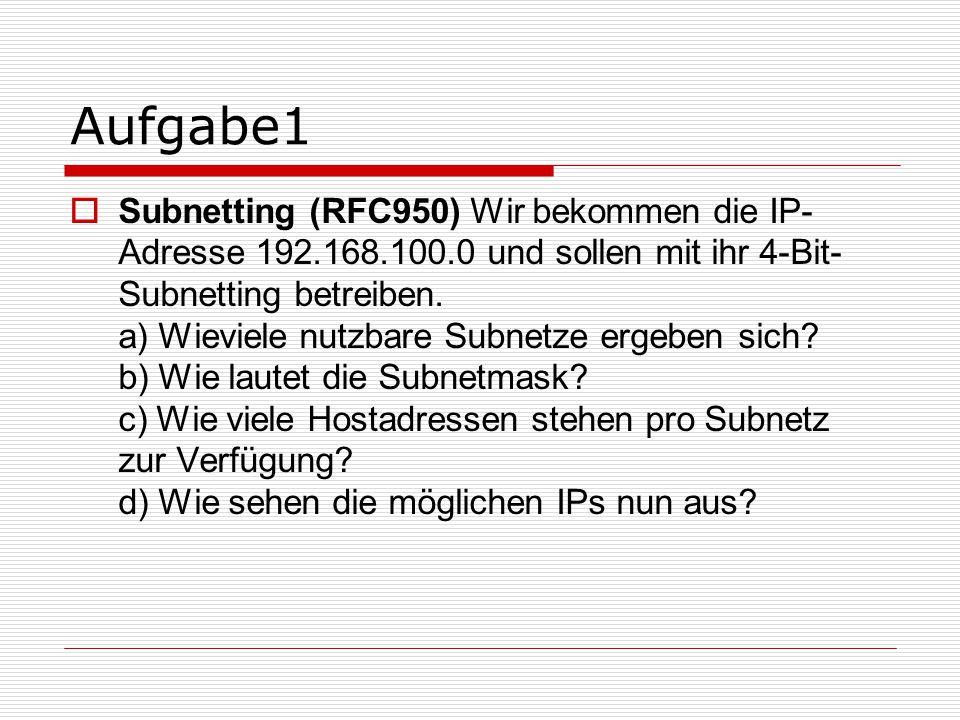 Aufgabe 2  Aufgabe 22:  Wie lautet die Subnetmaske bei der Netzadresse: 17.0.0.0 mit 10 verwendbaren Subnetzen, sowie 12 Hoste je Subnetz?