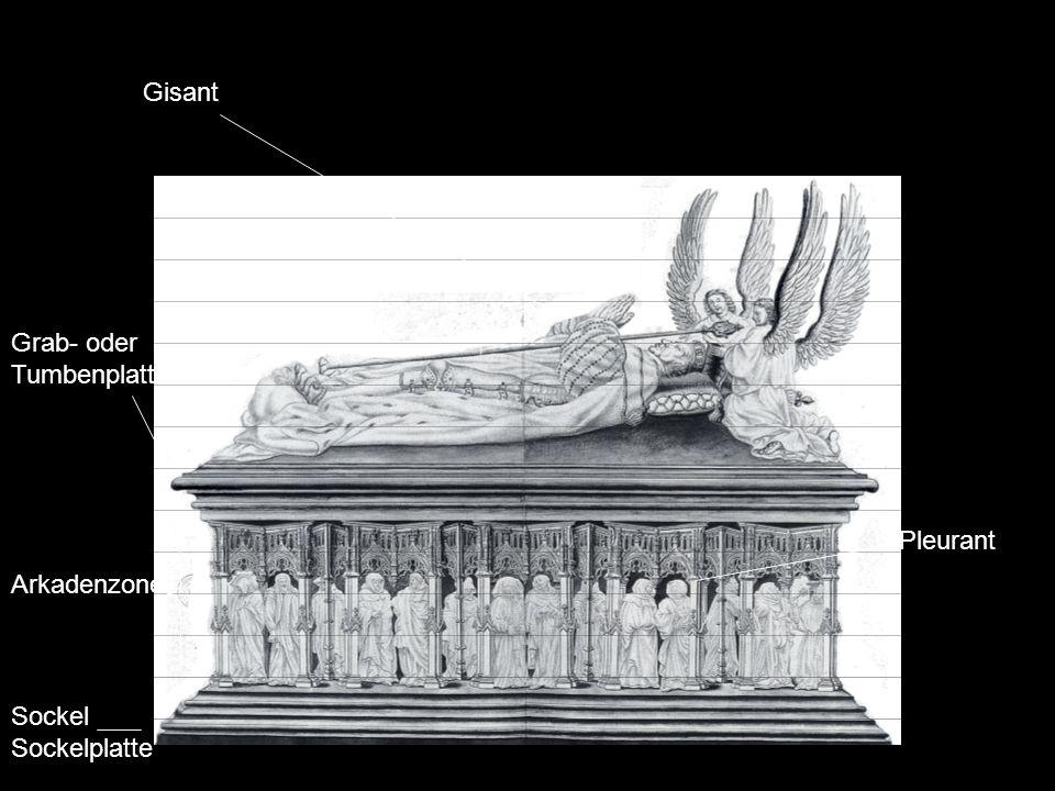 Gisant Grab- oder Tumbenplatte Arkadenzone Sockel Sockelplatte Pleurant