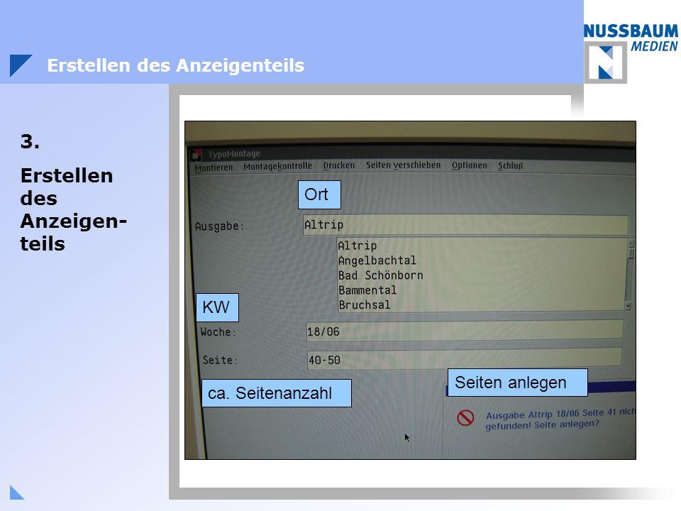 3. Erstellen des Anzeigen- teils Erstellen des Anzeigenteils Ort KW ca. Seitenanzahl Seiten anlegen