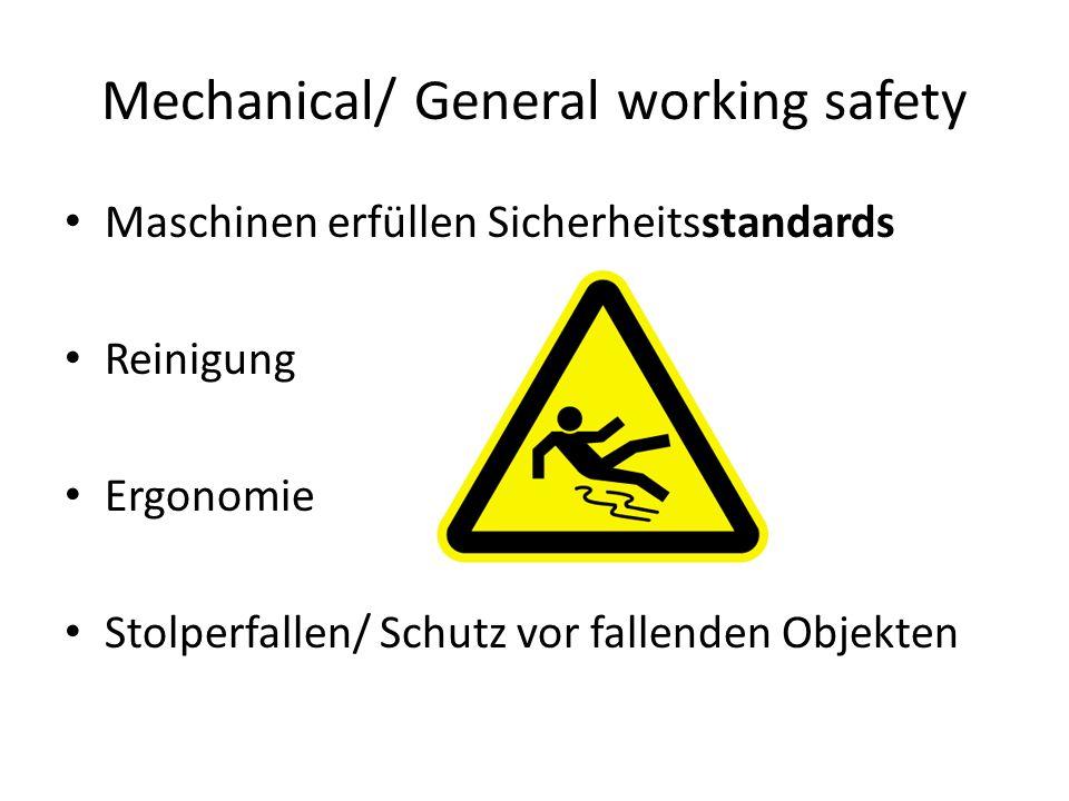 Mechanical/ General working safety Maschinen erfüllen Sicherheitsstandards Reinigung Ergonomie Stolperfallen/ Schutz vor fallenden Objekten