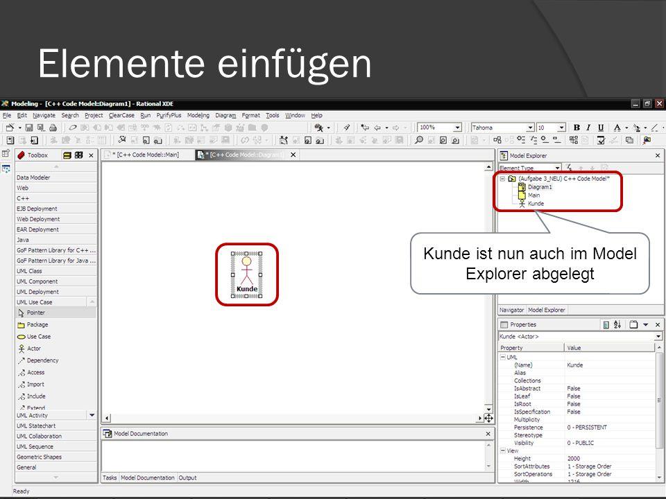 Elemente löschen Wird Kunde in der Zeichenfläche gelöscht ist er trotzdem noch im Model Explorer vorhanden!