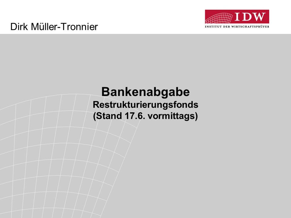 Dirk Müller-Tronnier Bankenabgabe Restrukturierungsfonds (Stand 17.6. vormittags)
