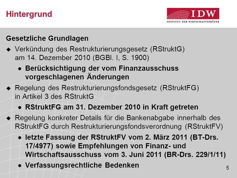 5 Hintergrund Gesetzliche Grundlagen  Verkündung des Restrukturierungsgesetz (RStruktG) am 14. Dezember 2010 (BGBl. I, S. 1900) Berücksichtigung der