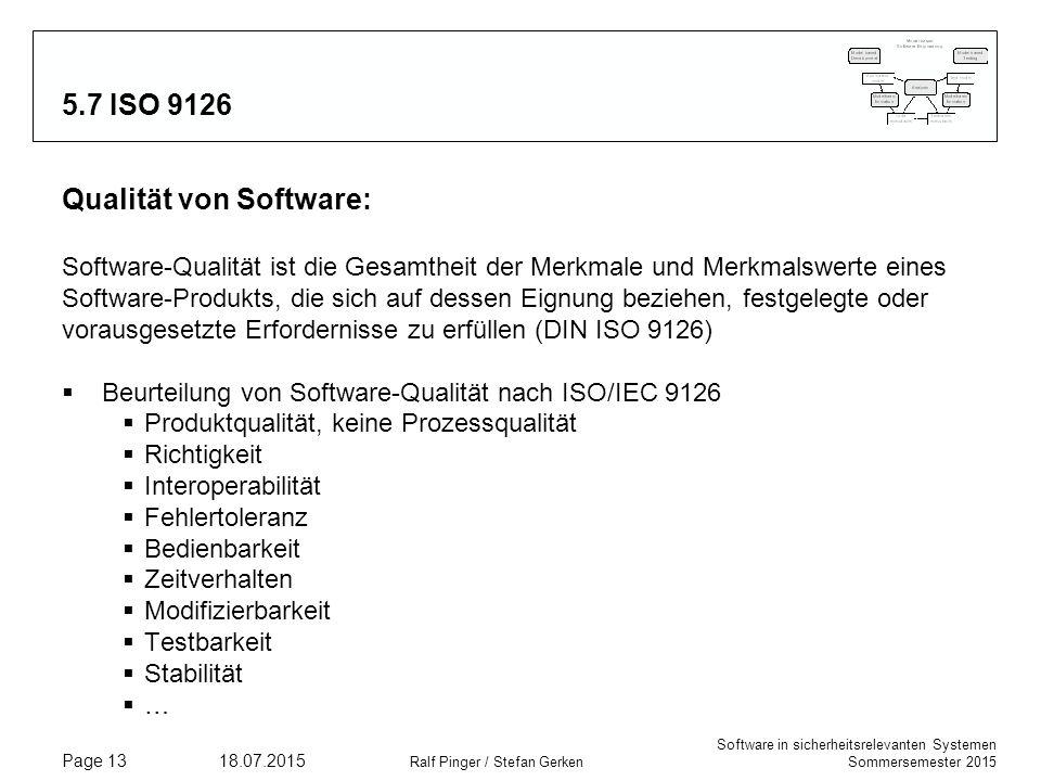 Software in sicherheitsrelevanten Systemen Sommersemester 2015 18.07.2015 Ralf Pinger / Stefan Gerken Page 13 5.7 ISO 9126 Qualität von Software: Soft