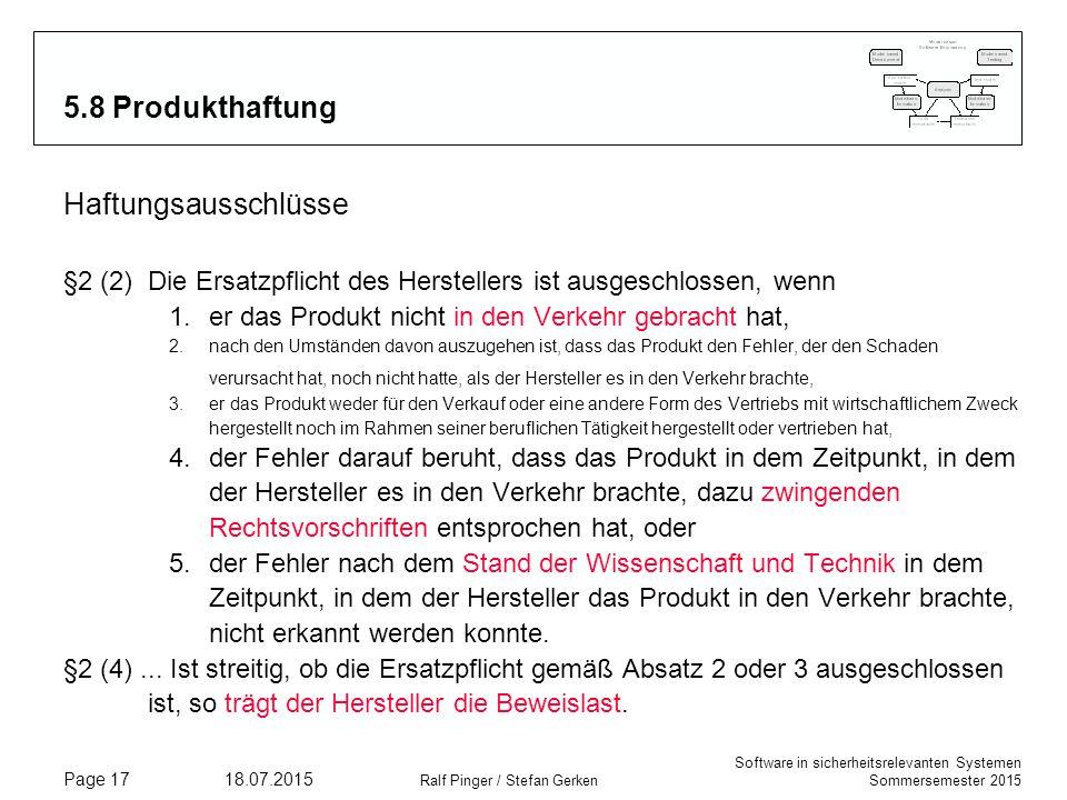 Software in sicherheitsrelevanten Systemen Sommersemester 2015 18.07.2015 Ralf Pinger / Stefan Gerken Page 17 5.8 Produkthaftung Haftungsausschlüsse §