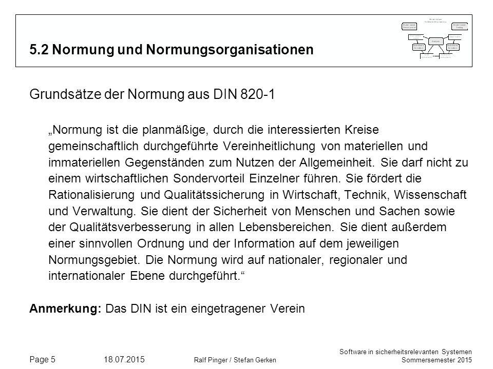 Software in sicherheitsrelevanten Systemen Sommersemester 2015 18.07.2015 Ralf Pinger / Stefan Gerken Page 5 5.2 Normung und Normungsorganisationen Gr