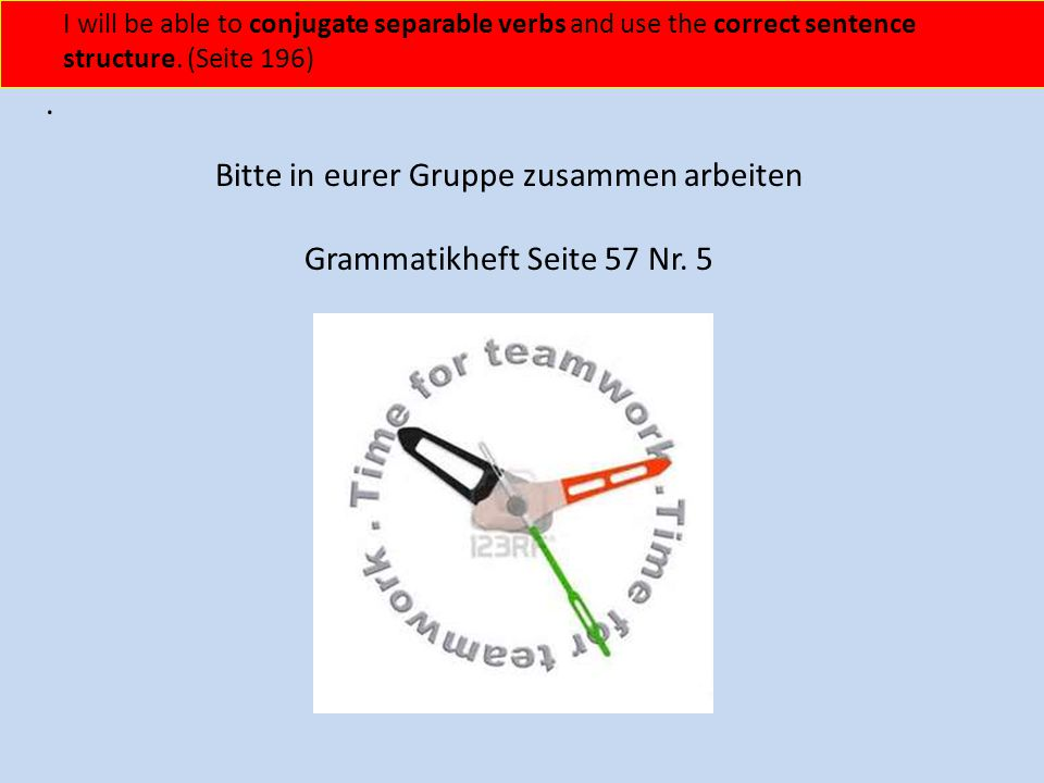 LT: Separable Prefixes In Kapitel 5 you have learned the separable prefix verbs: ____________,____________, ______________.