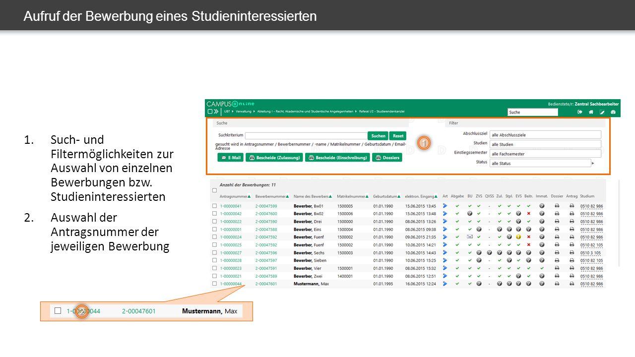 Aufruf der Bewerbung eines Studieninteressierten 1.Such- und Filtermöglichkeiten zur Auswahl von einzelnen Bewerbungen bzw.