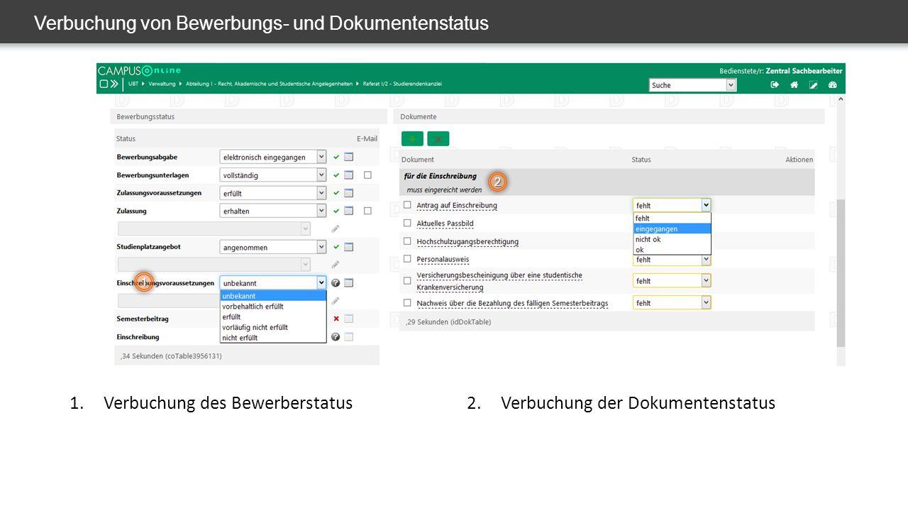 Verbuchung von Bewerbungs- und Dokumentenstatus 1.Verbuchung des Bewerberstatus2.Verbuchung der Dokumentenstatus 1 2