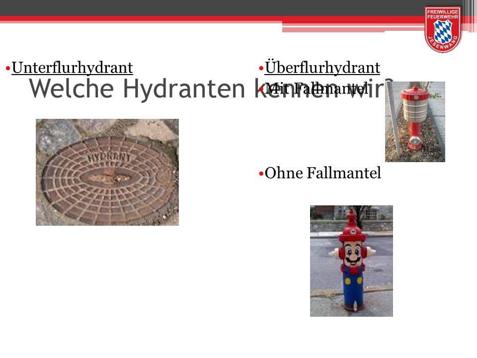Welche Hydranten kennen wir? UnterflurhydrantÜberflurhydrant Mit Fallmantel Ohne Fallmantel