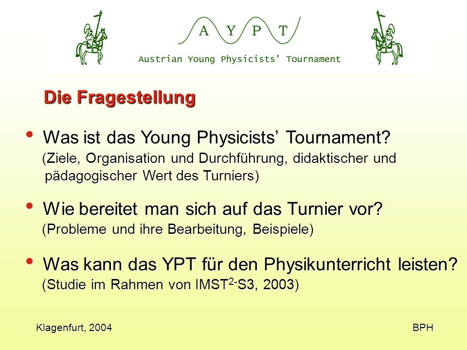 Die Fragestellung Was ist das Young Physicists' Tournament.