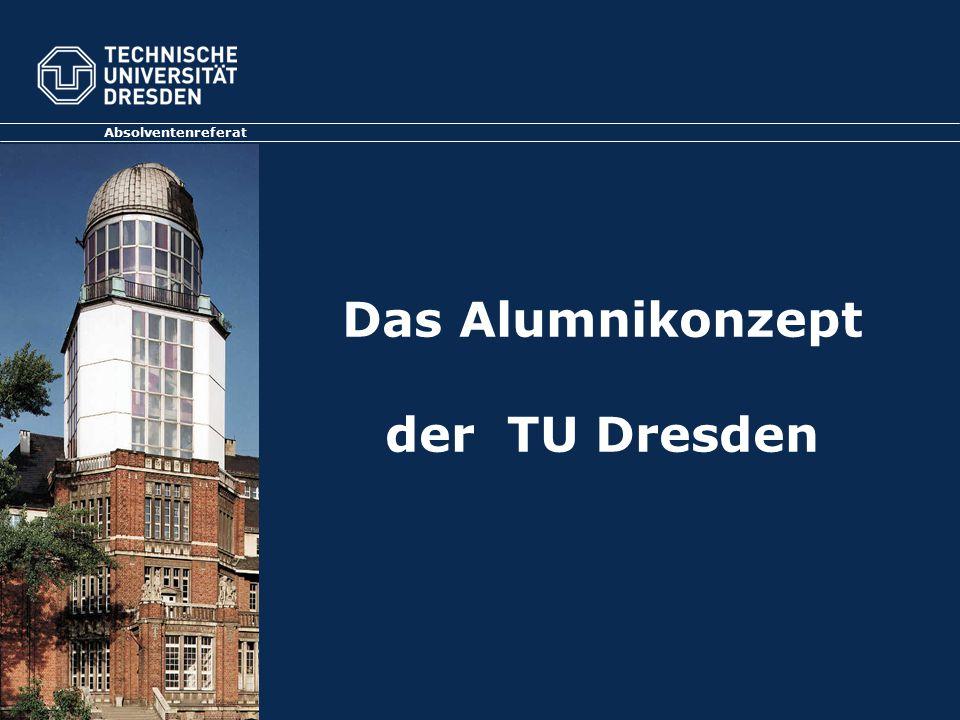 Das Alumnikonzept der TU Dresden Absolventenreferat