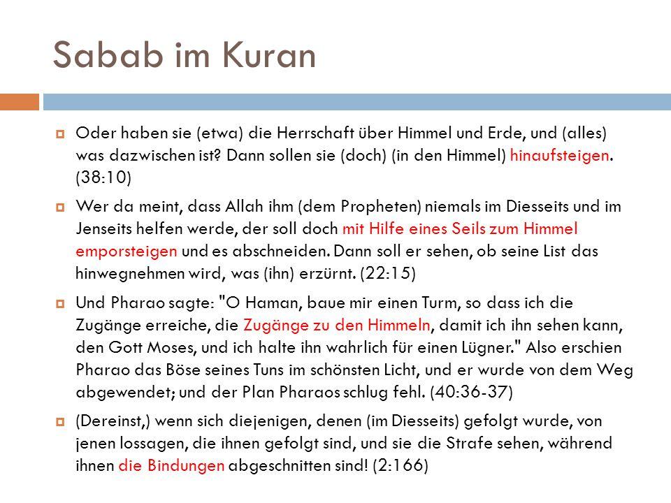 Sabab im Kuran  Oder haben sie (etwa) die Herrschaft über Himmel und Erde, und (alles) was dazwischen ist.