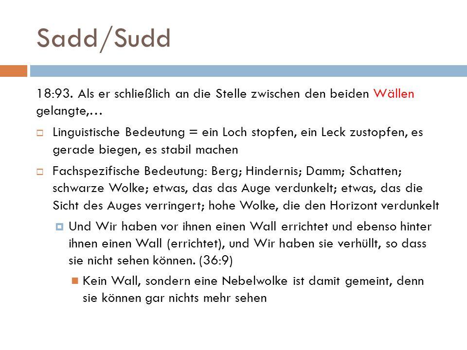 Sadd/Sudd 18:93.