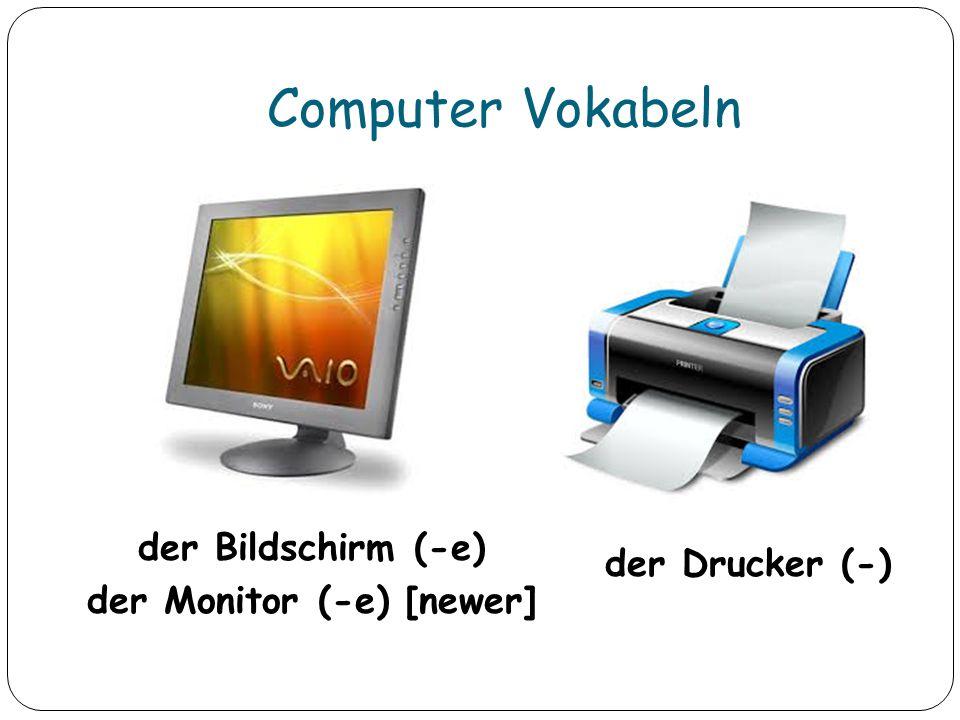Computer Vokabeln der Bildschirm (-e) der Monitor (-e) [newer] der Drucker (-)