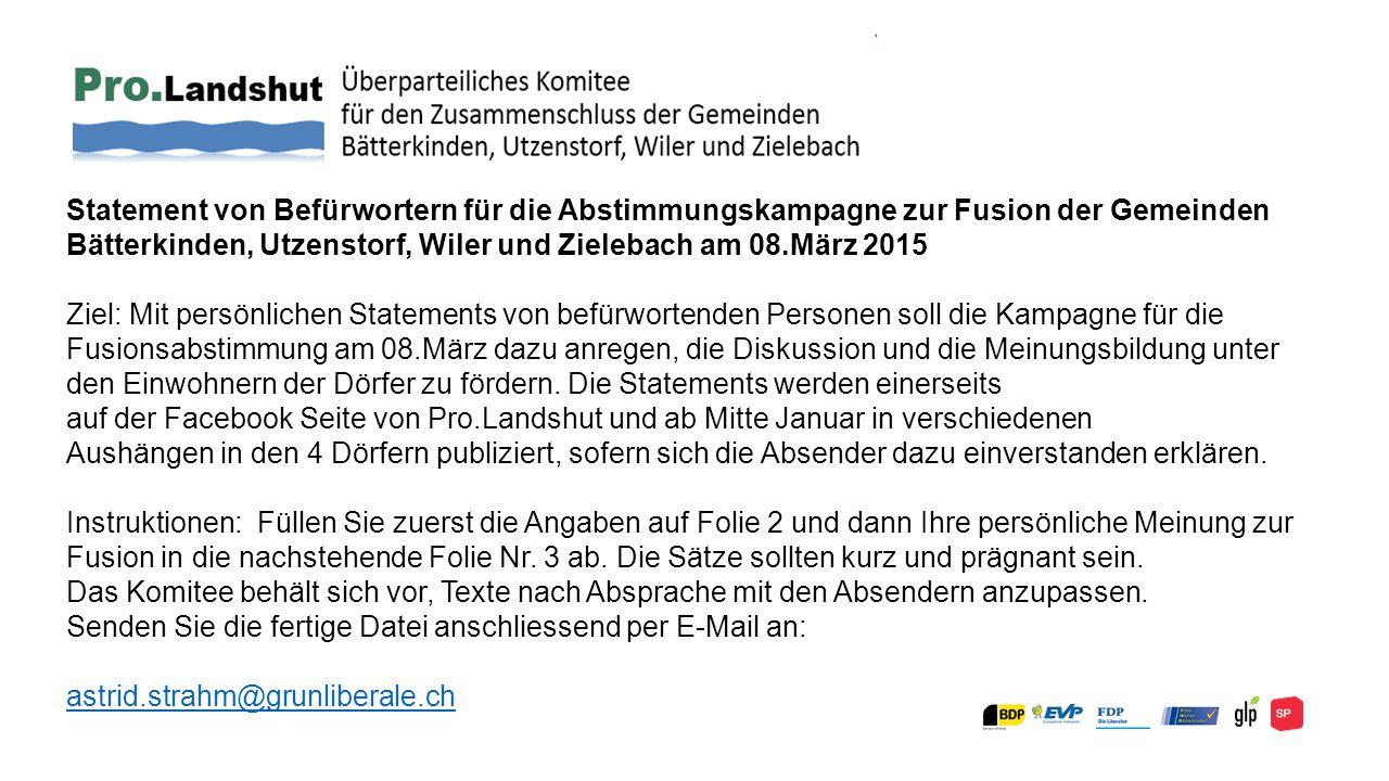 Statement von Befürwortern für die Abstimmungskampagne zur Fusion der Gemeinden Bätterkinden, Utzenstorf, Wiler und Zielebach am 08.März 2015 Ziel: Mi