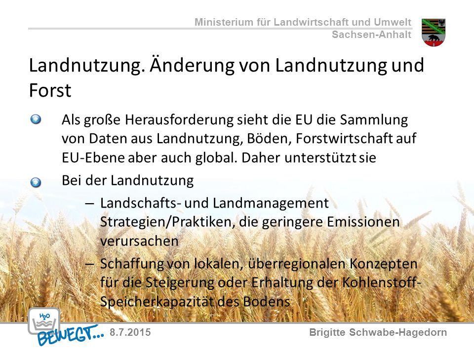 Landnutzung. Änderung von Landnutzung und Forst Als große Herausforderung sieht die EU die Sammlung von Daten aus Landnutzung, Böden, Forstwirtschaft