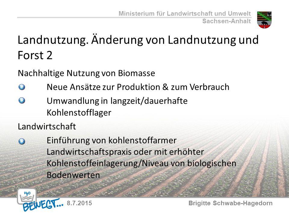 Landnutzung. Änderung von Landnutzung und Forst 2 Nachhaltige Nutzung von Biomasse Neue Ansätze zur Produktion & zum Verbrauch Umwandlung in langzeit/