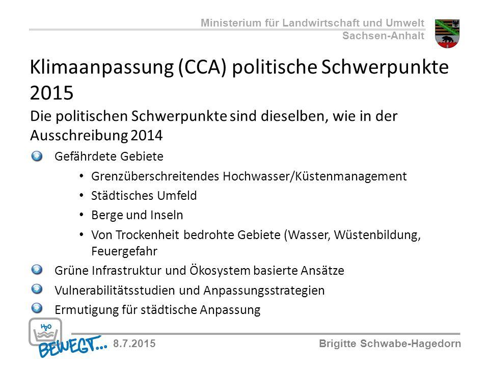 Klimaanpassung (CCA) politische Schwerpunkte 2015 Die politischen Schwerpunkte sind dieselben, wie in der Ausschreibung 2014 Gefährdete Gebiete Grenzü