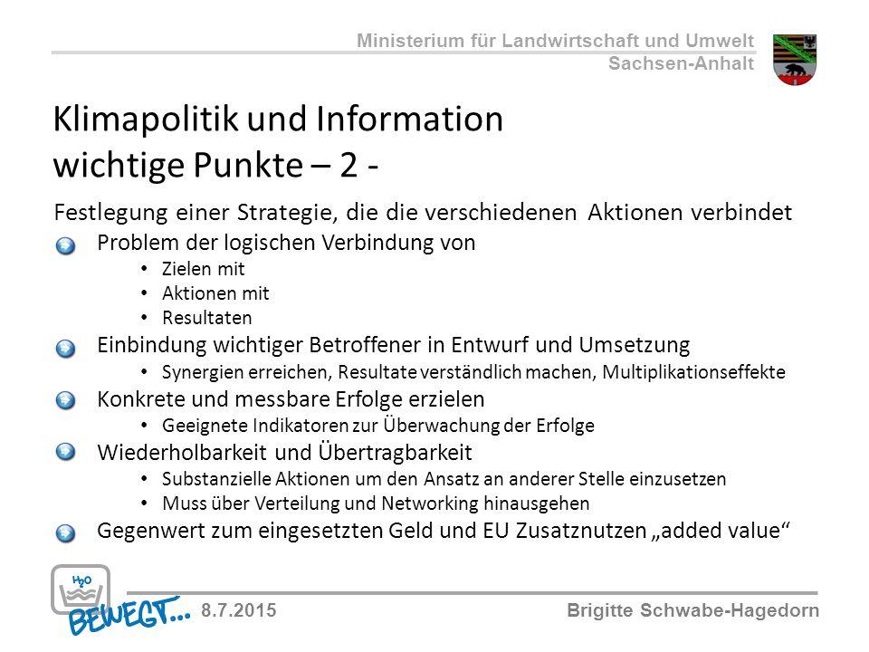 Klimapolitik und Information wichtige Punkte – 2 - Ministerium für Landwirtschaft und Umwelt Sachsen-Anhalt 8.7.2015Brigitte Schwabe-Hagedorn Festlegu
