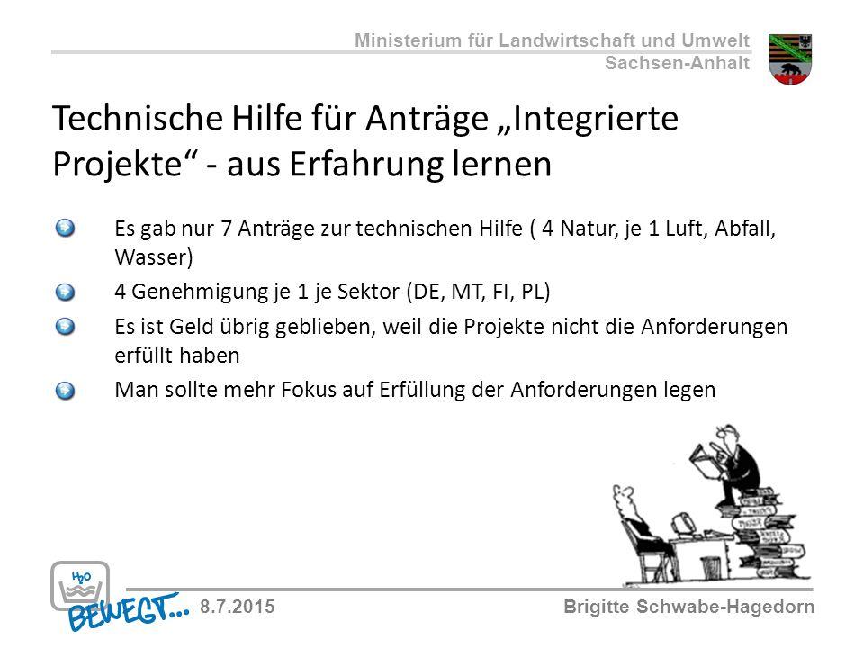 """Technische Hilfe für Anträge """"Integrierte Projekte"""" - aus Erfahrung lernen Ministerium für Landwirtschaft und Umwelt Sachsen-Anhalt 8.7.2015Brigitte S"""