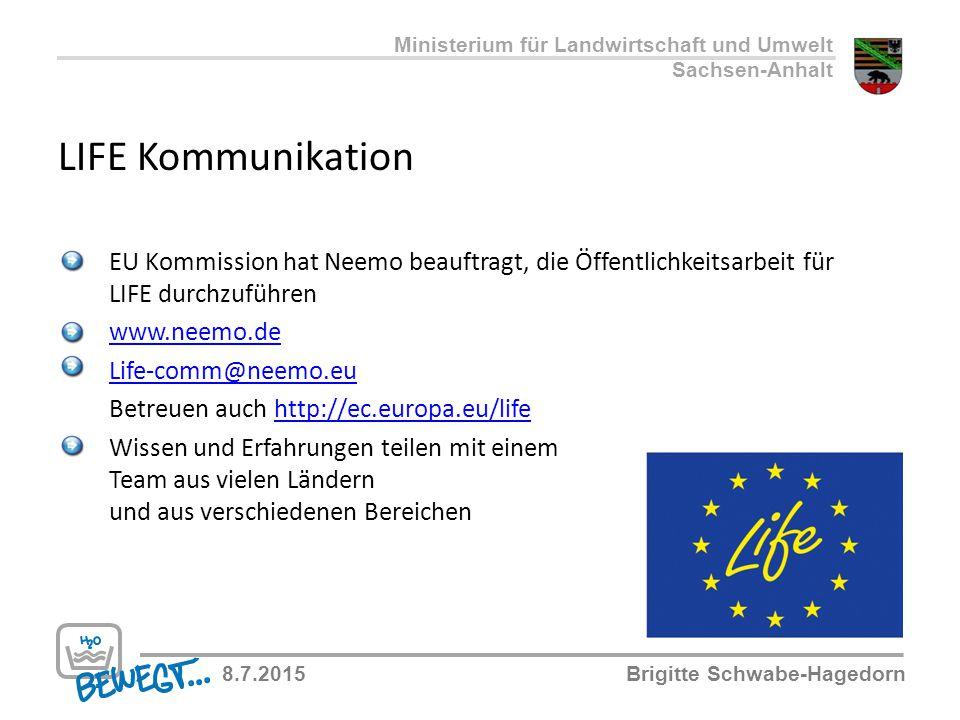 LIFE Kommunikation Ministerium für Landwirtschaft und Umwelt Sachsen-Anhalt 8.7.2015Brigitte Schwabe-Hagedorn EU Kommission hat Neemo beauftragt, die