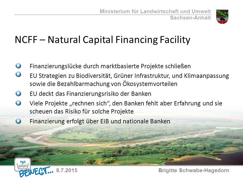 NCFF – Natural Capital Financing Facility Ministerium für Landwirtschaft und Umwelt Sachsen-Anhalt Finanzierungslücke durch marktbasierte Projekte sch