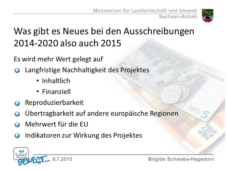 Was gibt es Neues bei den Ausschreibungen 2014-2020 also auch 2015 Es wird mehr Wert gelegt auf Langfristige Nachhaltigkeit des Projektes Inhaltlich F