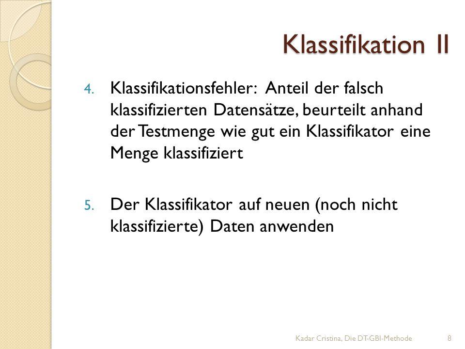 Klassifikation II Kadar Cristina, Die DT-GBI-Methode8 4.