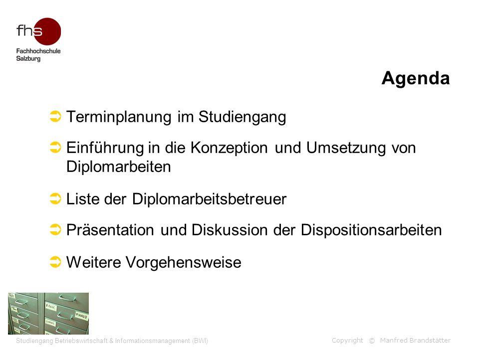 Copyright © Manfred Brandstätter Studiengang Betriebswirtschaft & Informationsmanagement (BWI) Agenda  Terminplanung im Studiengang  Einführung in d