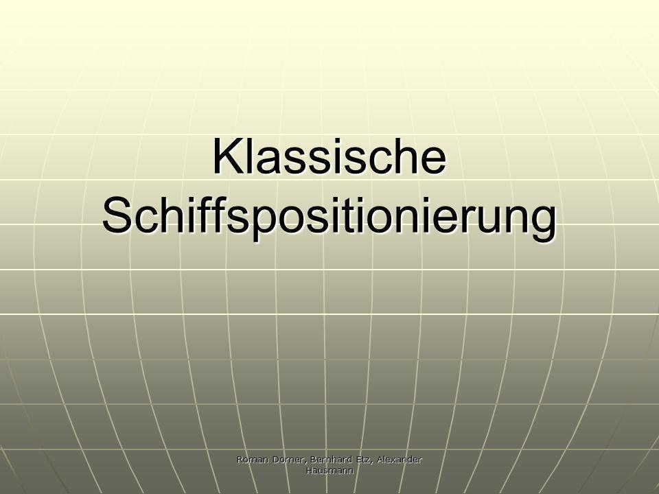Roman Dorner, Bernhard Etz, Alexander Hausmann Klassische Schiffspositionierung