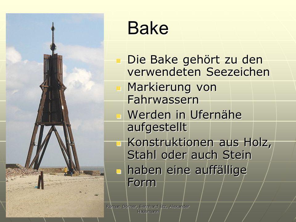 Roman Dorner, Bernhard Etz, Alexander Hausmann Bake Die Bake gehört zu den verwendeten Seezeichen Die Bake gehört zu den verwendeten Seezeichen Markie