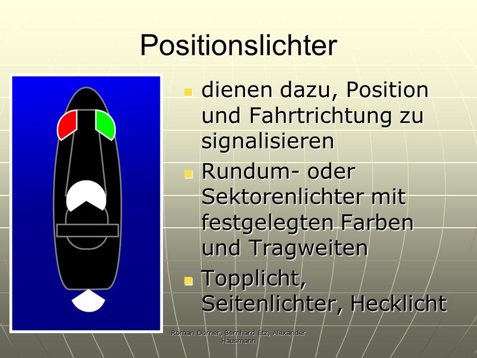 Roman Dorner, Bernhard Etz, Alexander Hausmann Positionslichter dienen dazu, Position und Fahrtrichtung zu signalisieren dienen dazu, Position und Fah
